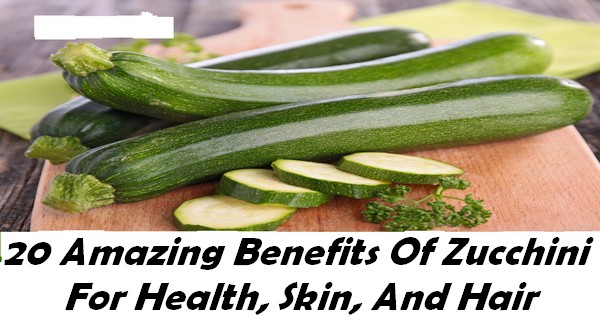 20 Amazing Benefits Of Zucchini For Health, Skin, And Hair